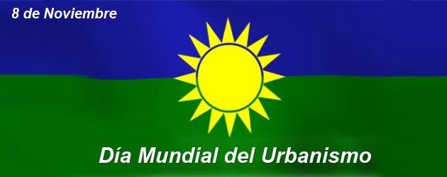 Día Mundial del Urbanismo
