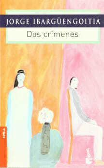 Dos Crimenes de Jorge Ibargüengoitia