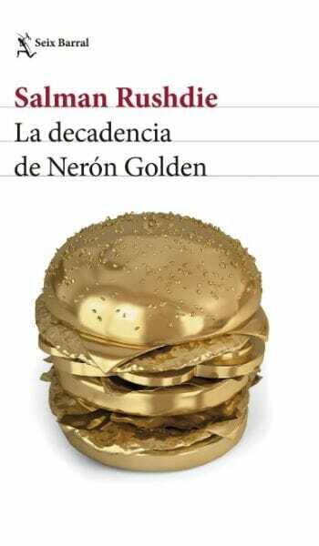 Salman Rushdie - La Decadencia de Nerón Golden